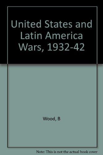 9780231028684: Wood: United States & Latin American Wars 1932- 1942 (Cloth)