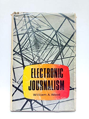 9780231028752: Electronic Journalism