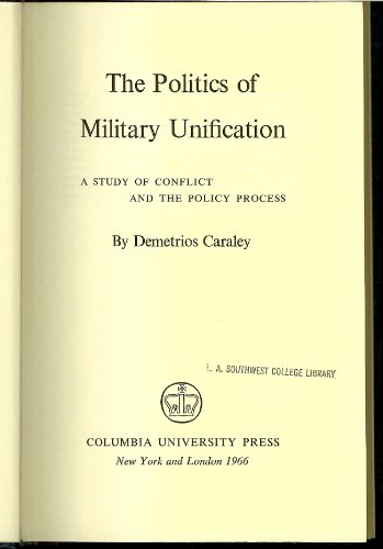 9780231028851: The Politics of Military Unification