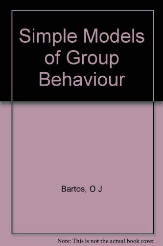 9780231028936: Bartos: Simple Models of Group Behavior (Paper)