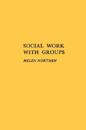 Social Work With Groups.: Northern, Helen.
