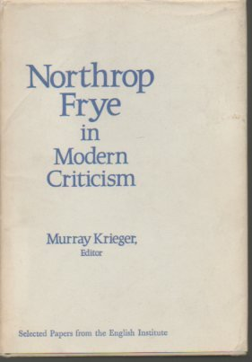 9780231029759: Northrop Frye in Modern Criticism (English Institute Essays)
