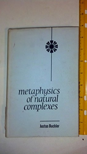 9780231029780: Metaphysics of Natural Complexes