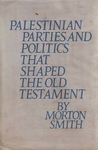 Palestinian Parties and Politics That Shaped the Old Testament (Lectures on the history of ...