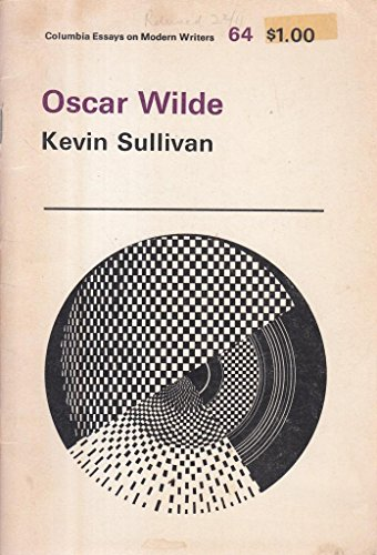 Oscar Wilde (Essays on Modern Writers) (9780231030687) by Kevin Sullivan