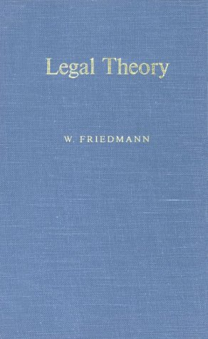 Legal Theory (Hardcover): Wolfgang Friedmann