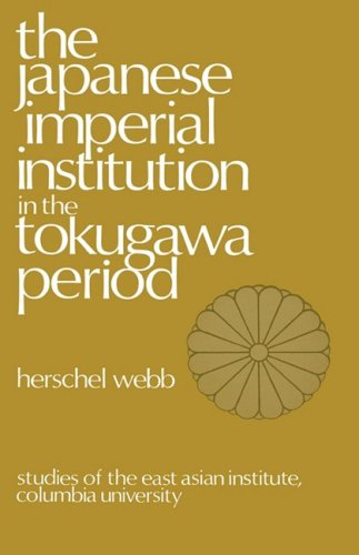 9780231031202: The Japanese Imperial Institution in the Tokugawa Period (East Asian Institute Ser)