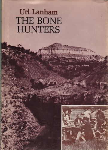 The Bone Hunters. 1st Ed