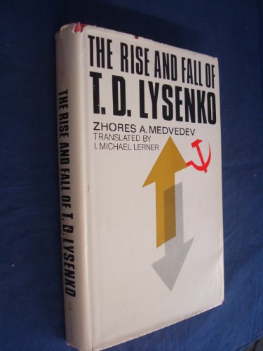 Rise and Fall of T.D. Lysenko.: MEDVEDEV, ZHORES A.