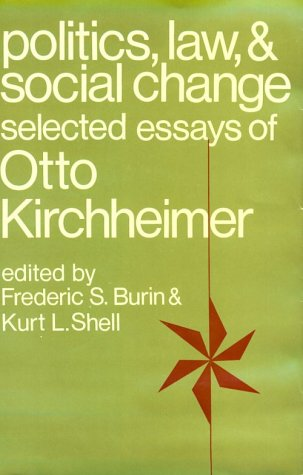 9780231031912: Politics, Law, and Social Change: Selected Essays of Otto Kirchheimer