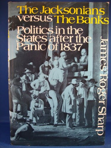 9780231032605: Jacksonians Versus the Banks: Politics in the States After the Panic of 1837