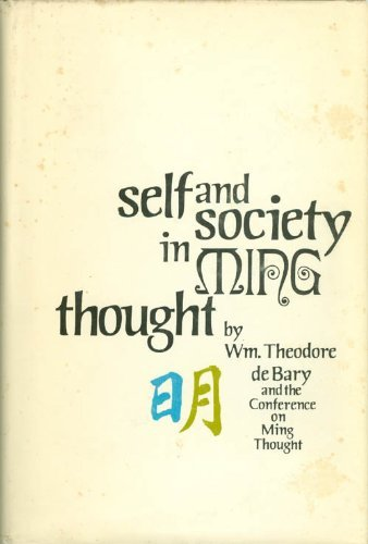 Self and Society in Ming Thought {Part of the } Studies in Oriental Culture {Series}: de Bary, ...