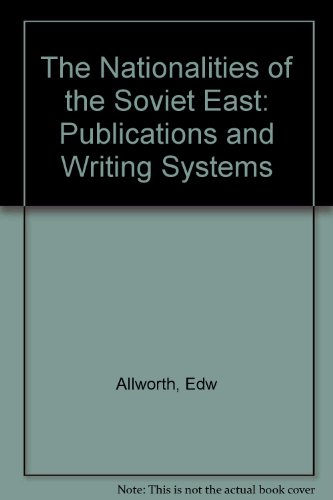 The Nationalities of the Soviet East: Publications and Writing Systems (The Modern Middle East ...