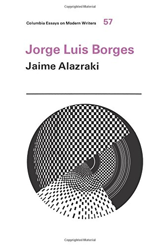 Jorge Luis Borges (Columbia Essays on Modern Writers): Alazraki, Jaime