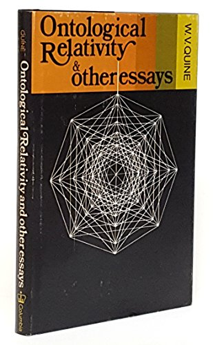 Ontological Relativity and Other Essays (J.Dewey Essays in Philosophy): Quine, W. V.