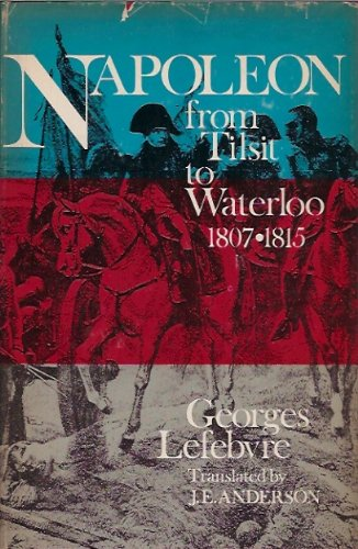 Napoleon: From Tilsit to Waterloo 1807-1815: Georges Lefebvre