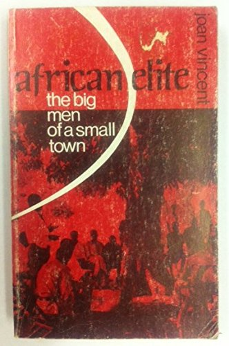 African Elite: The Big Men of a Small Town: Vincent, Joan