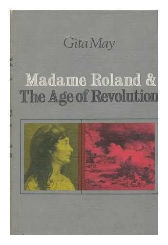 Madame Roland & the Age of Revolution: May, Gita