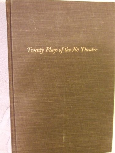 TWENTY PLAYS OF THE N? THEATRE (UNESCO COLLECTION OF REPRESENTATIVE WORKS: JAPANESE SERIES) [SIGNED]