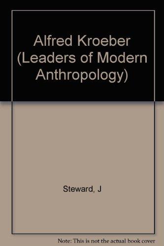9780231034906: Alfred Kroeber (Leaders of Modern Anthropology)