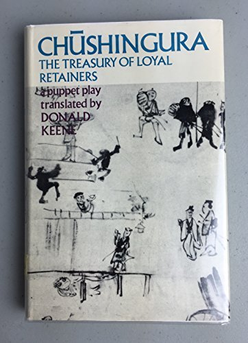 Chushingura: The Treasury of Loyal Retainers, a Puppet Play (UNESCO collection of representative ...