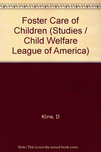 FOSTER CARE OF CHILDREN : NURTURE & TREATMENT (Studies of the Child Welfare League of America)