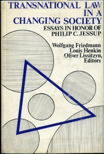 Transnational Law in a Changing Society: Editor-Wolfgang Friedmann; Editor-etc.