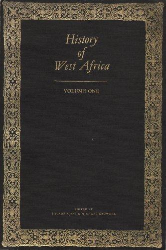 History of West Africa, Vol. 1: Editor: J. F. Ade Ajayi, Editor: Michael Crowder