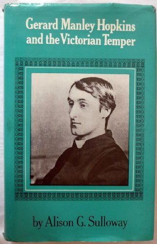 Gerald Manley Hopkins and the Victorian Temper: Sulloway, Alison