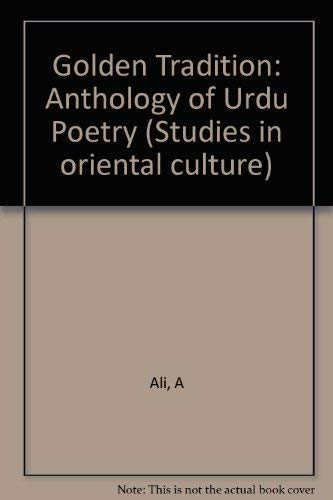 Golden Tradition: Anthology of Urdu Poetry (Studies in Oriental culture)