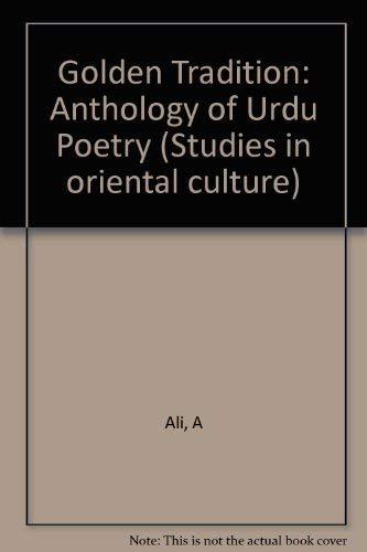 9780231036870: Golden Tradition: Anthology of Urdu Poetry (Studies in Oriental culture)