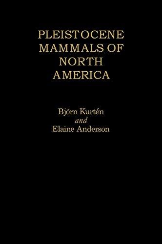Pleistocene Mammals of North America: Bjorn Kurten