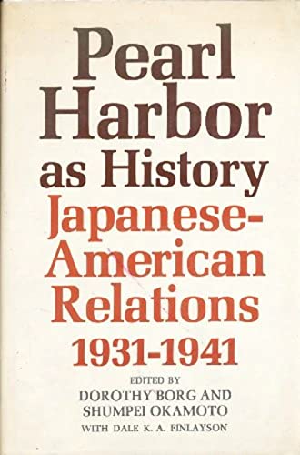 9780231037341: Pearl Harbor as History: Japanese-American Relations, 1931-41 (Study of the East Asian Institute)