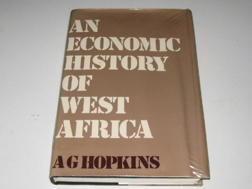Hopkins:an Economic History of West Africa (Cloth ) (The Columbia economic history of the modern ...