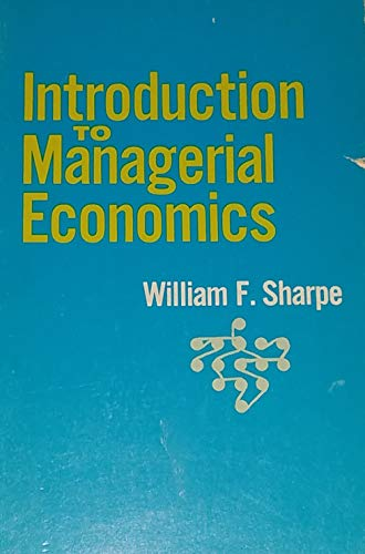 Introduction to Managerial Economics: Sharpe, William F.