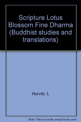 Scripture of the Lotus Blossom of the: Hurvitz, Leon (translator)
