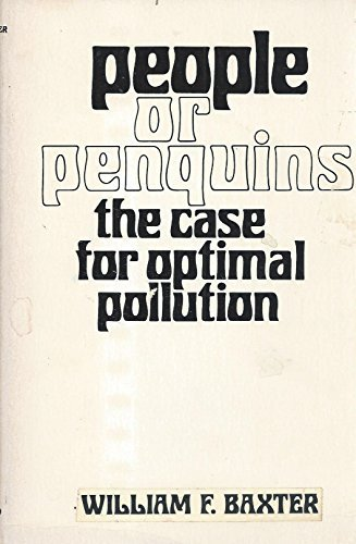 9780231038218: People or Penguins: Case for Optimum Pollution