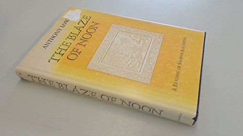 """Blaze of Noon: A Reading of """"Samson Agonistes"""": Low, Anthony"""