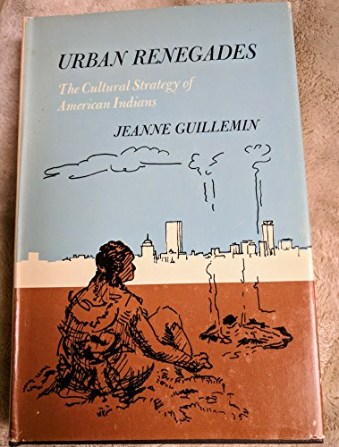URBAN RENEGADES: The Cultural Strategy of American Indians
