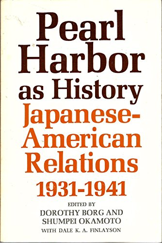 9780231038904: Pearl Harbor as History: Japanese-American Relations, 1931-41
