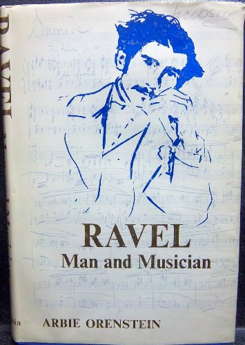 9780231039024: Orenstein: Ravel Man & Musician (Cloth)