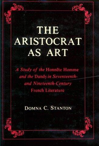 The Aristocrat as Art: Stanton, Domna C.