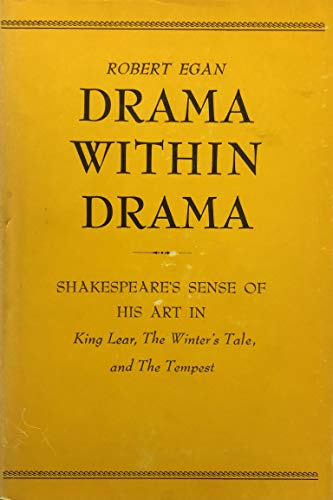 DRAMA WITHIN DRAMA; SHAKESPEARE'S SENSE OF HIS: Egan, Robert. [William