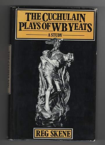 9780231039307: The Cuchulain Plays of W B Yeats
