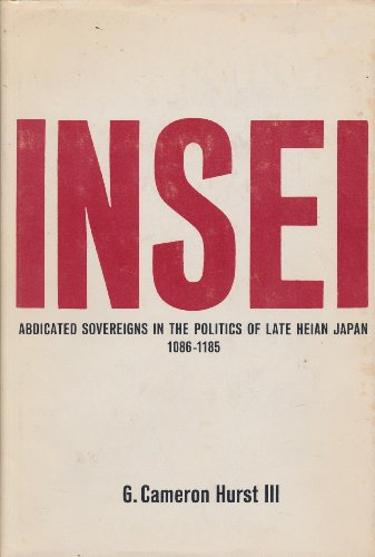 9780231039321: Insei: Abdicated Sovereigns in the Politics of Late Heian Japan, 1086-1185