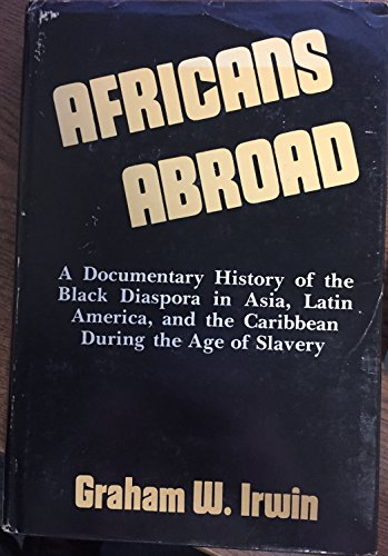 9780231039369: Irwin: Africans Abroad (Cloth)