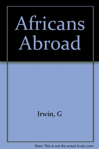 9780231039376: Africans Abroad: A Documentary History of the Black Diaspora in Asia, Latin America, and the Caribbean During the Age of Slavery