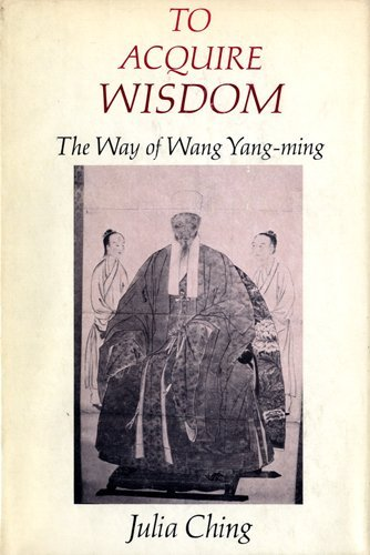 9780231039383: To Acquire Wisdom: The Way of Wang Yang-Ming (Studies in Oriental Culture)