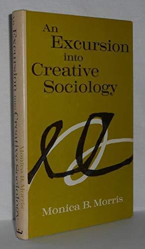 9780231039871: Excursion into Creative Sociology
