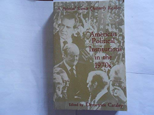 9780231041072: Caraley: American Political Institutions in the Seventies (Paper)